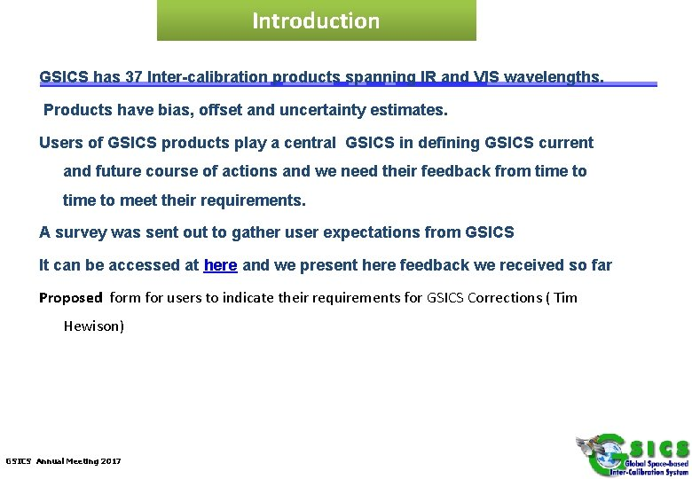 Introduction GSICS has 37 Inter-calibration products spanning IR and VIS wavelengths. Products have bias,
