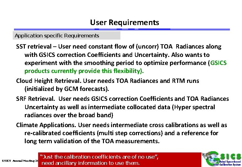User Requirements Application specific Requirements SST retrieval – User need constant flow of (uncorr)
