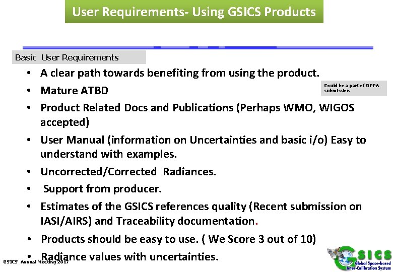 User Requirements- Using GSICS Products Basic User Requirements • A clear path towards benefiting