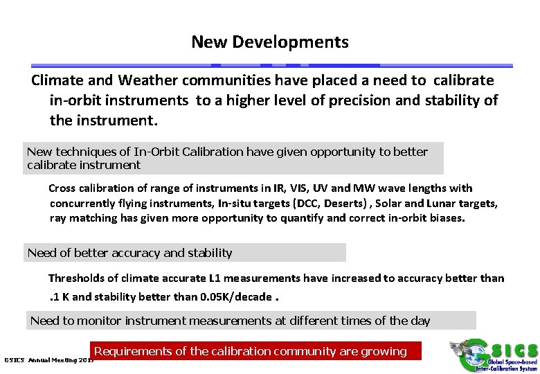 New Developments Climate and Weather communities have placed a need to calibrate in-orbit instruments
