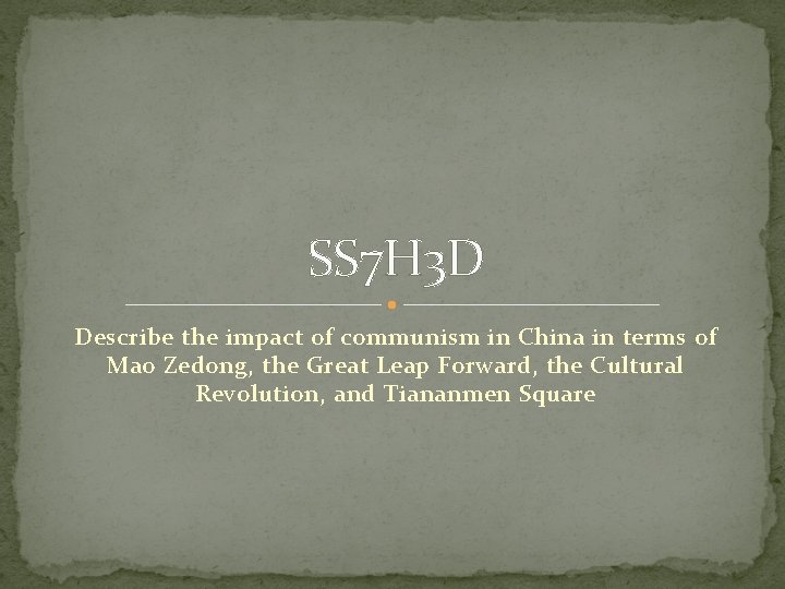 SS 7 H 3 D Describe the impact of communism in China in terms
