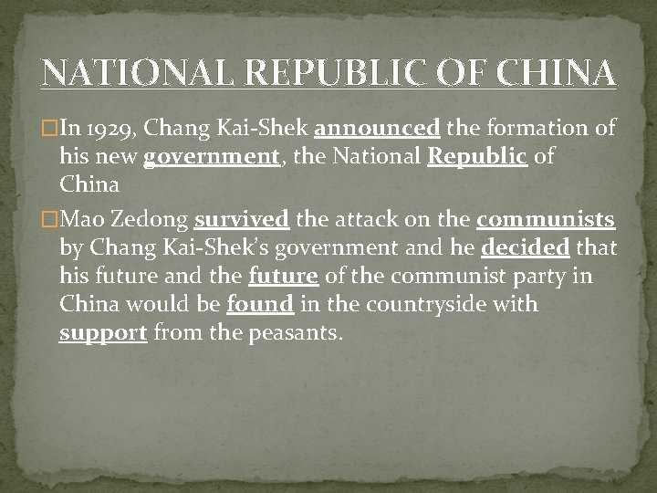 NATIONAL REPUBLIC OF CHINA �In 1929, Chang Kai-Shek announced the formation of his new