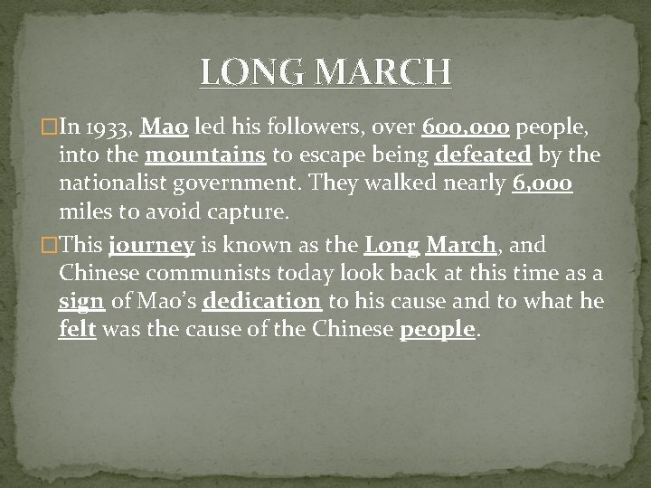 LONG MARCH �In 1933, Mao led his followers, over 600, 000 people, into the