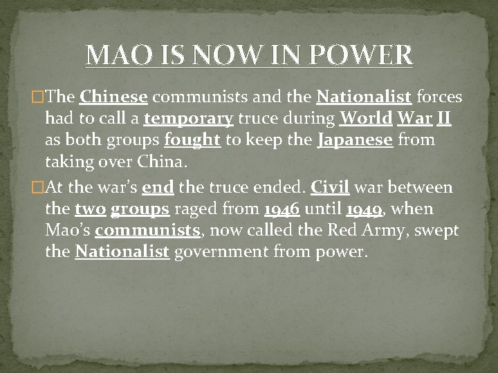 MAO IS NOW IN POWER �The Chinese communists and the Nationalist forces had to