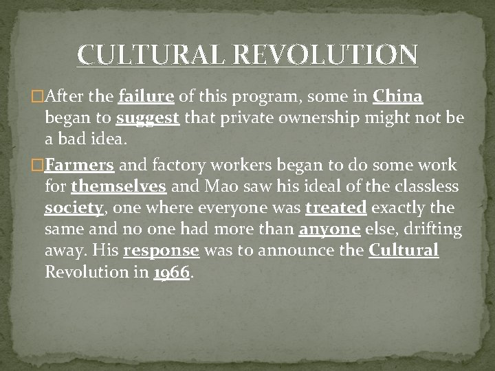 CULTURAL REVOLUTION �After the failure of this program, some in China began to suggest