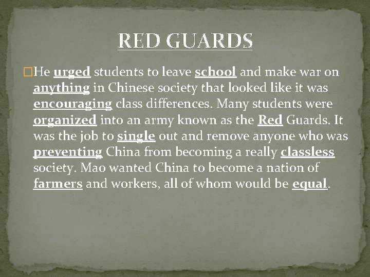 RED GUARDS �He urged students to leave school and make war on anything in