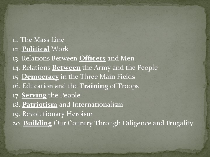 11. The Mass Line 12. Political Work 13. Relations Between Officers and Men 14.