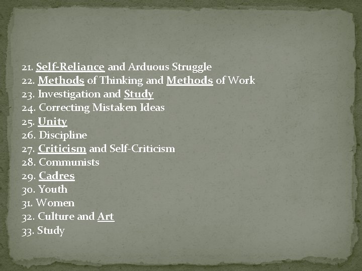 21. Self-Reliance and Arduous Struggle 22. Methods of Thinking and Methods of Work 23.