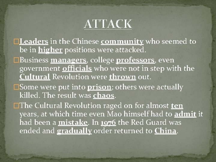 ATTACK �Leaders in the Chinese community who seemed to be in higher positions were