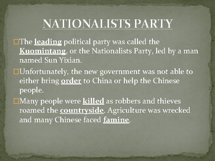 NATIONALISTS PARTY �The leading political party was called the Kuomintang, or the Nationalists Party,