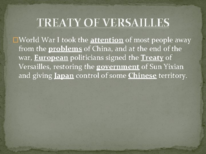 TREATY OF VERSAILLES �World War I took the attention of most people away from