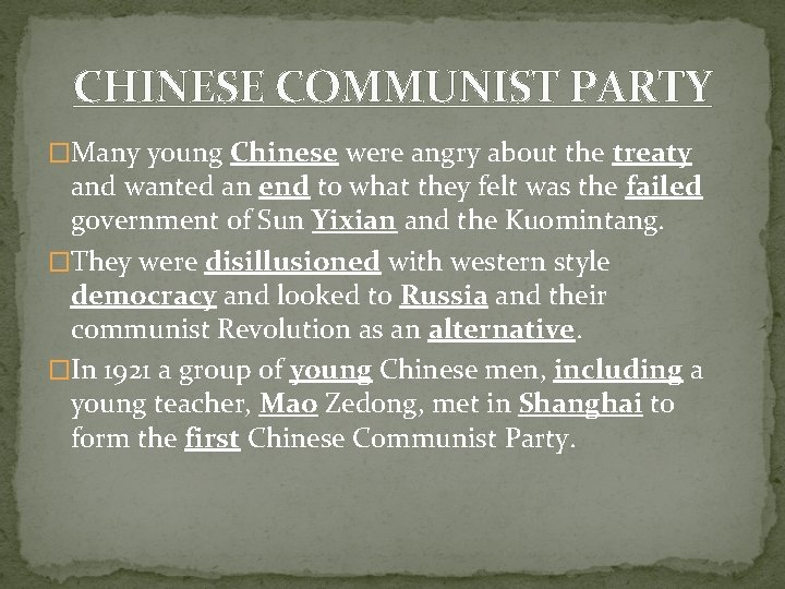 CHINESE COMMUNIST PARTY �Many young Chinese were angry about the treaty and wanted an