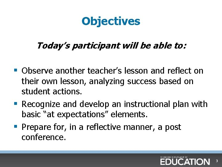Objectives Today's participant will be able to: § Observe another teacher's lesson and reflect