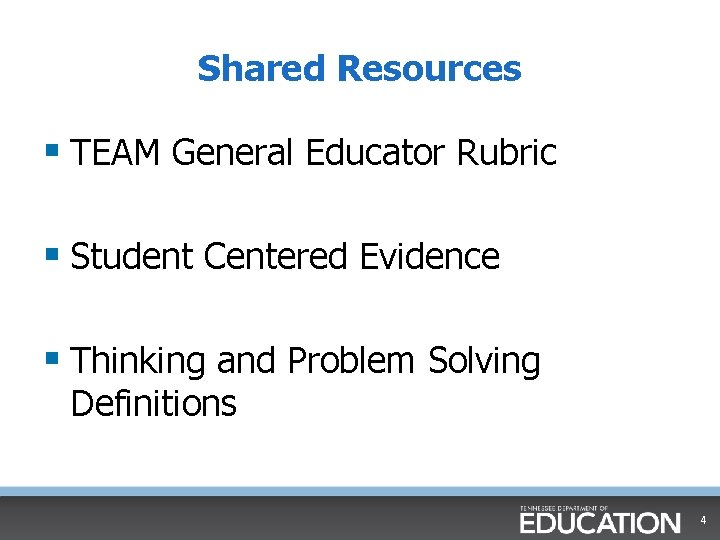 Shared Resources § TEAM General Educator Rubric § Student Centered Evidence § Thinking and