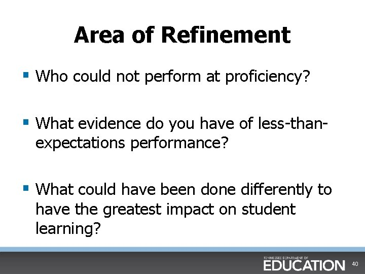 Area of Refinement § Who could not perform at proficiency? § What evidence do