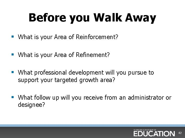 Before you Walk Away § What is your Area of Reinforcement? § What is