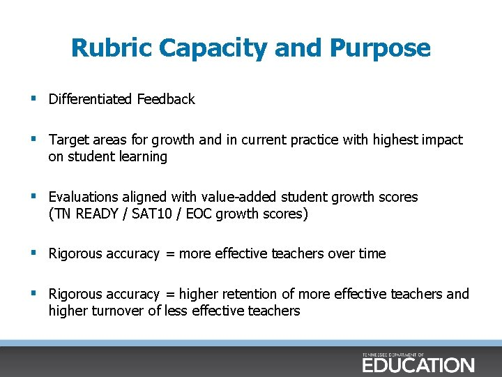 Rubric Capacity and Purpose § Differentiated Feedback § Target areas for growth and in