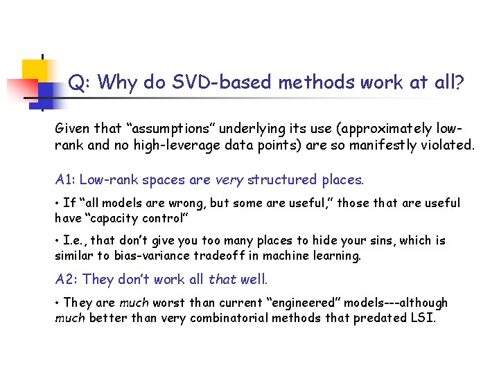 """Q: Why do SVD-based methods work at all? Given that """"assumptions"""" underlying its use"""
