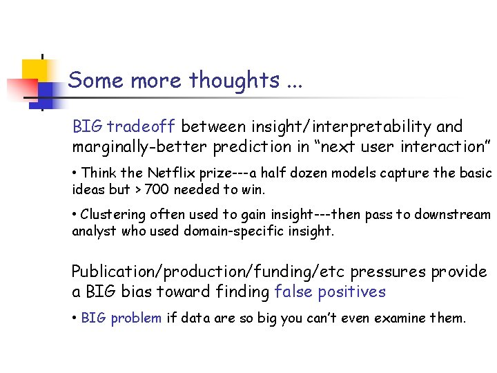 """Some more thoughts. . . BIG tradeoff between insight/interpretability and marginally-better prediction in """"next"""