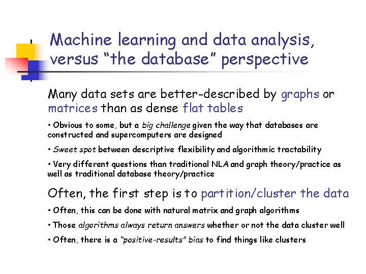 """Machine learning and data analysis, versus """"the database"""" perspective Many data sets are better-described"""