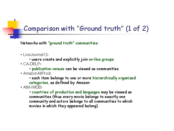 """Comparison with """"Ground truth"""" (1 of 2) Networks with """"ground truth"""" communities: • Live."""
