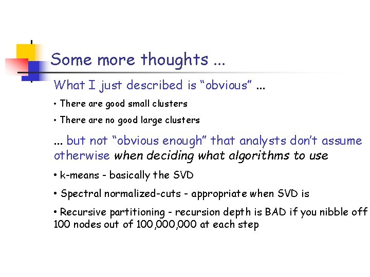 """Some more thoughts. . . What I just described is """"obvious"""". . . •"""