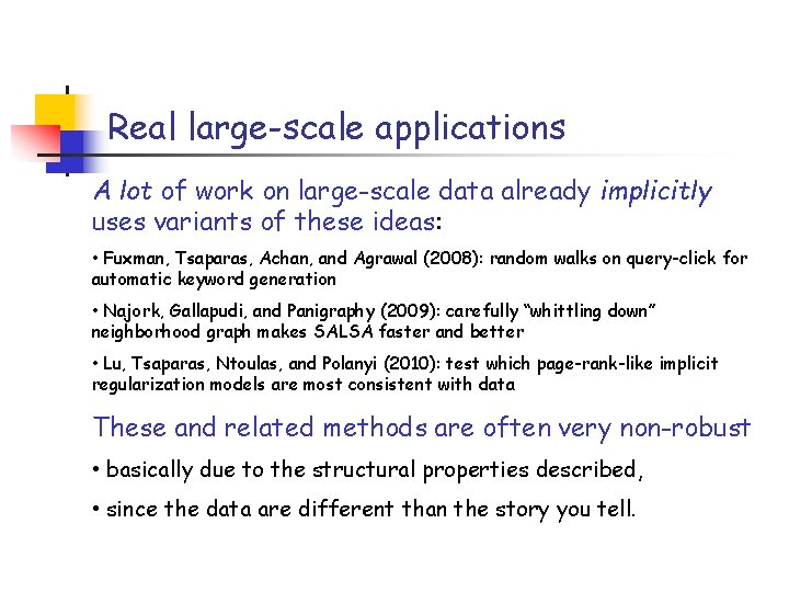 Real large-scale applications A lot of work on large-scale data already implicitly uses variants