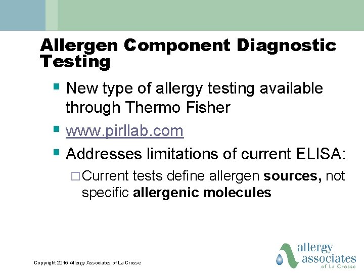 Allergen Component Diagnostic Testing § New type of allergy testing available through Thermo Fisher