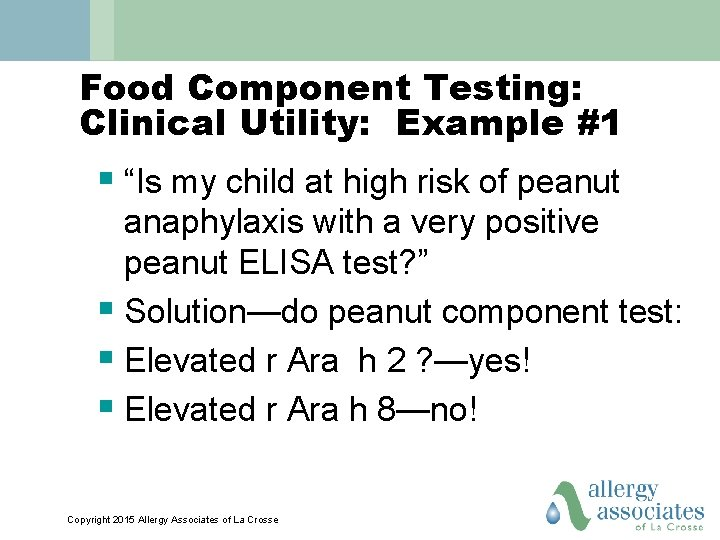 """Food Component Testing: Clinical Utility: Example #1 § """"Is my child at high risk"""