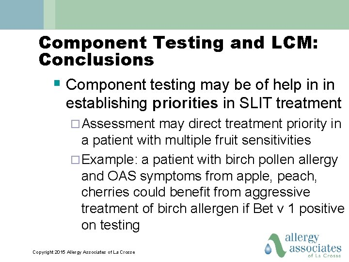 Component Testing and LCM: Conclusions § Component testing may be of help in in