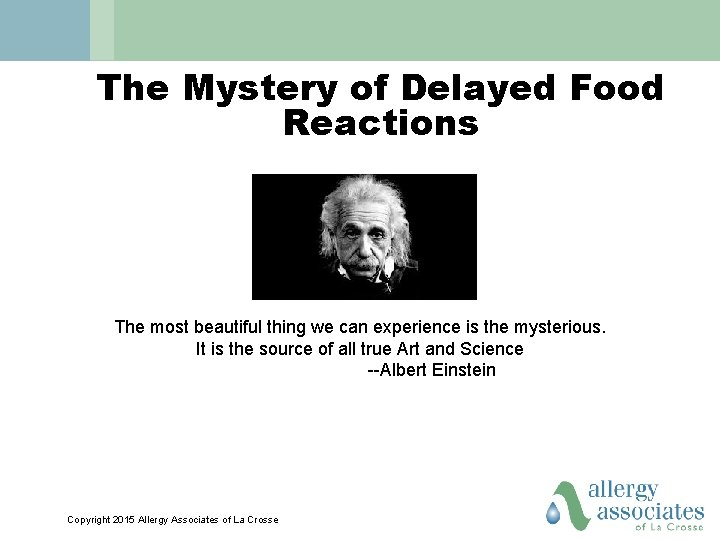 The Mystery of Delayed Food Reactions The most beautiful thing we can experience is