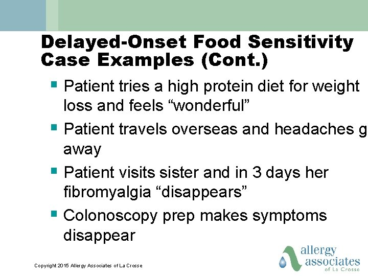 Delayed-Onset Food Sensitivity Case Examples (Cont. ) § Patient tries a high protein diet