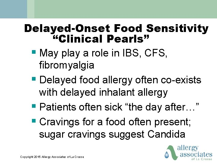 """Delayed-Onset Food Sensitivity """"Clinical Pearls"""" § May play a role in IBS, CFS, fibromyalgia"""