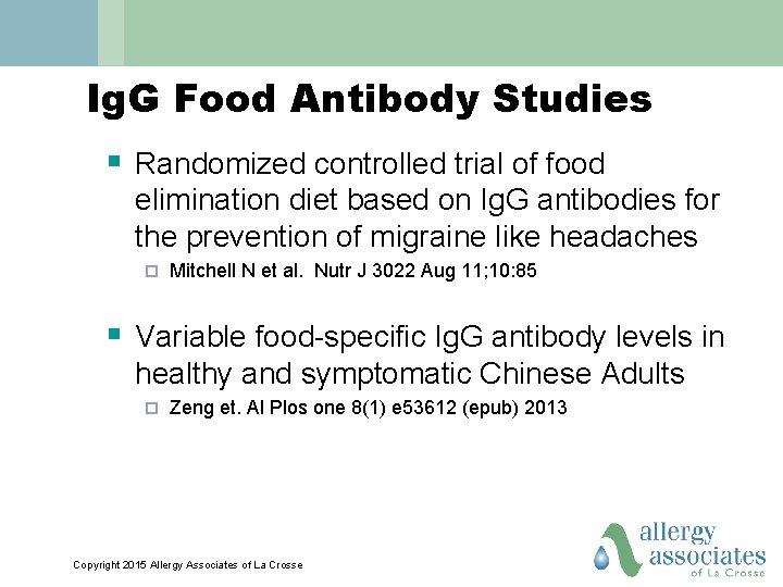 Ig. G Food Antibody Studies § Randomized controlled trial of food elimination diet based