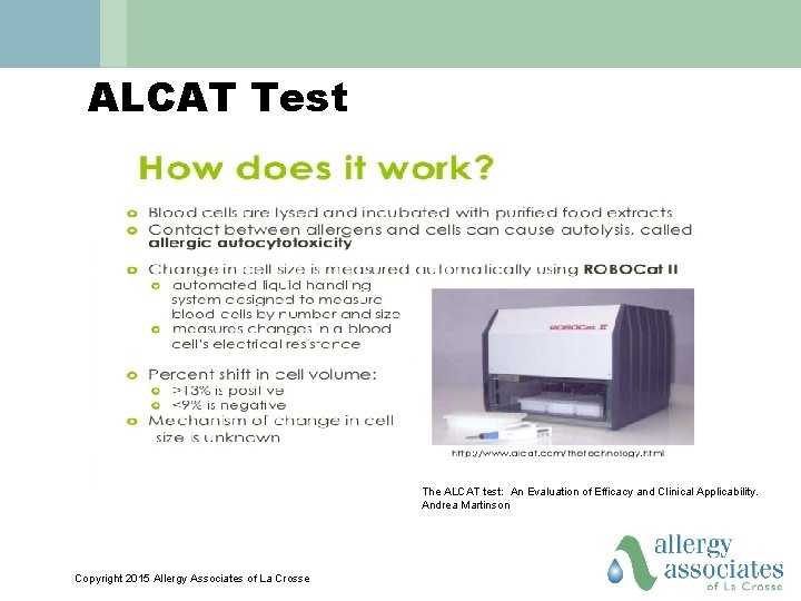 ALCAT Test The ALCAT test: An Evaluation of Efficacy and Clinical Applicability. Andrea Martinson