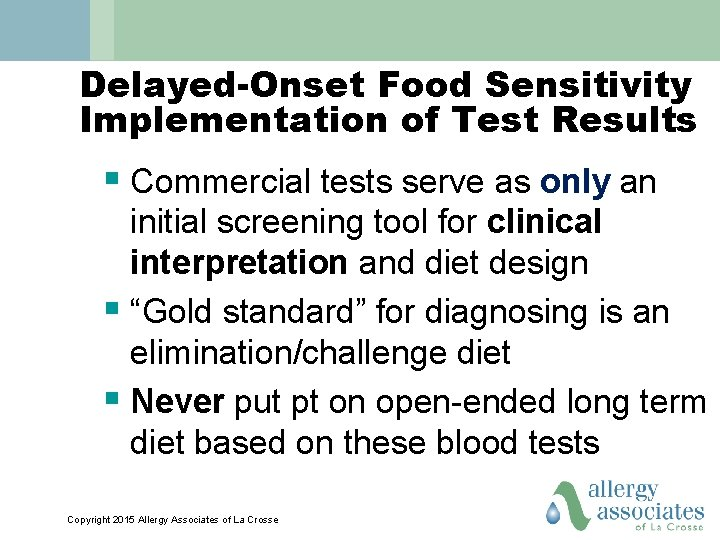 Delayed-Onset Food Sensitivity Implementation of Test Results § Commercial tests serve as only an