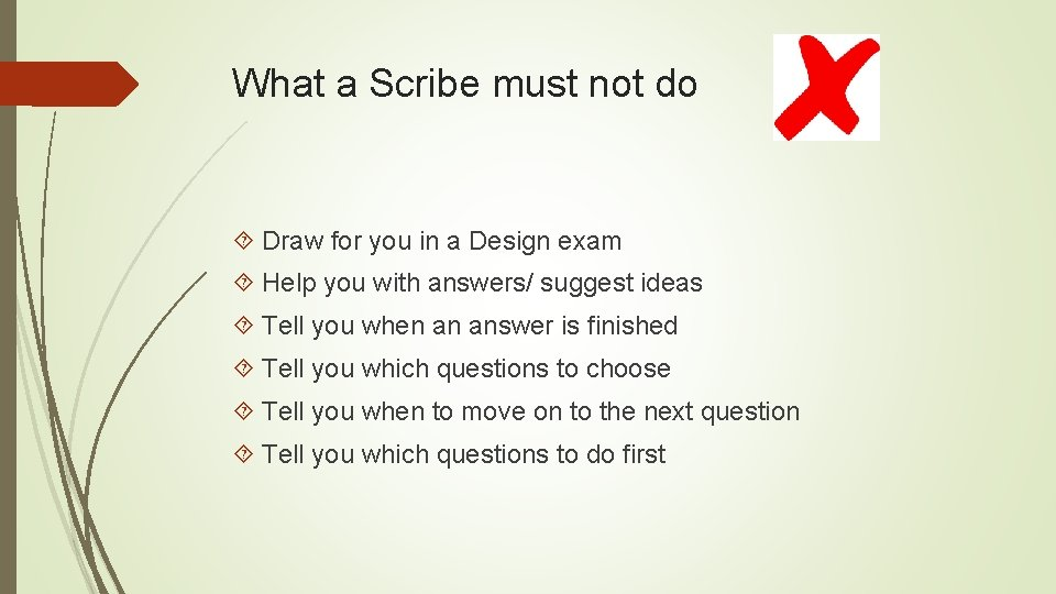 What a Scribe must not do Draw for you in a Design exam Help
