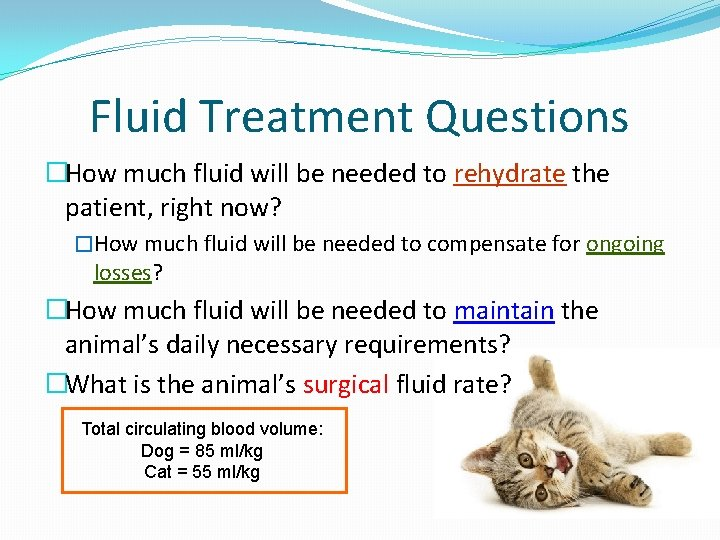 Fluid Treatment Questions �How much fluid will be needed to rehydrate the patient, right