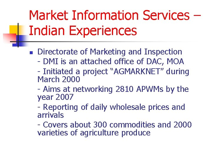 Market Information Services – Indian Experiences n Directorate of Marketing and Inspection - DMI