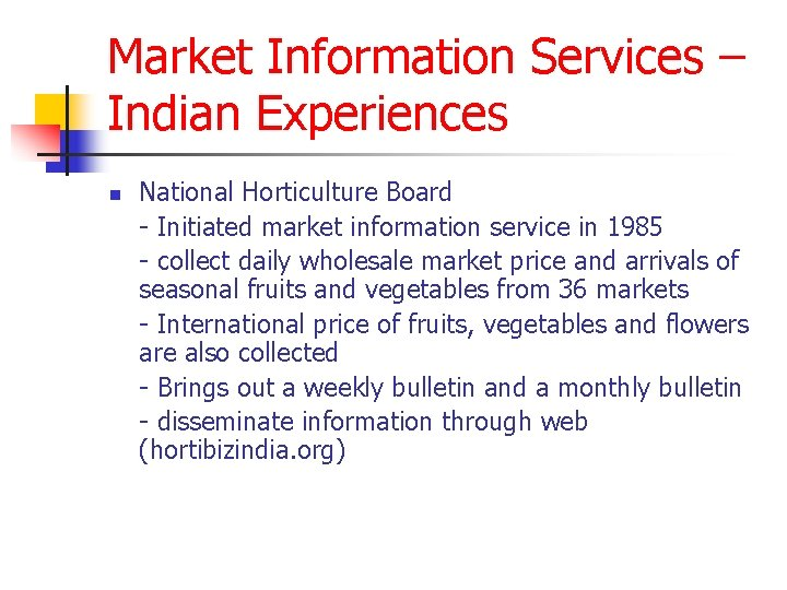 Market Information Services – Indian Experiences n National Horticulture Board - Initiated market information