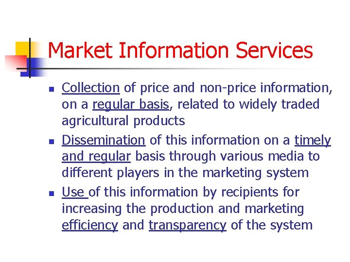 Market Information Services n n n Collection of price and non-price information, on a