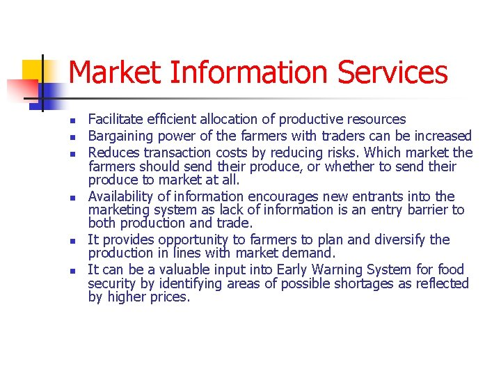 Market Information Services n n n Facilitate efficient allocation of productive resources Bargaining power