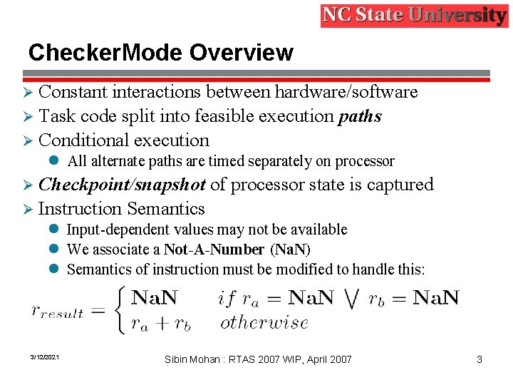 Checker. Mode Overview Constant interactions between hardware/software Ø Task code split into feasible execution
