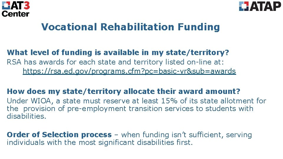 Vocational Rehabilitation Funding What level of funding is available in my state/territory? RSA has