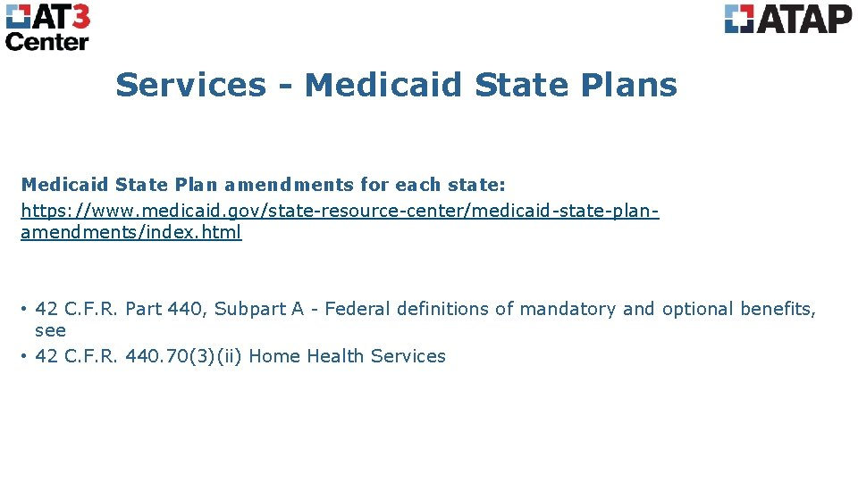 Services - Medicaid State Plans Medicaid State Plan amendments for each state: https: //www.