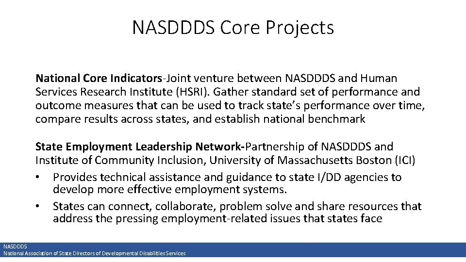 NASDDDS Core Projects National Core Indicators-Joint venture between NASDDDS and Human Services Research Institute