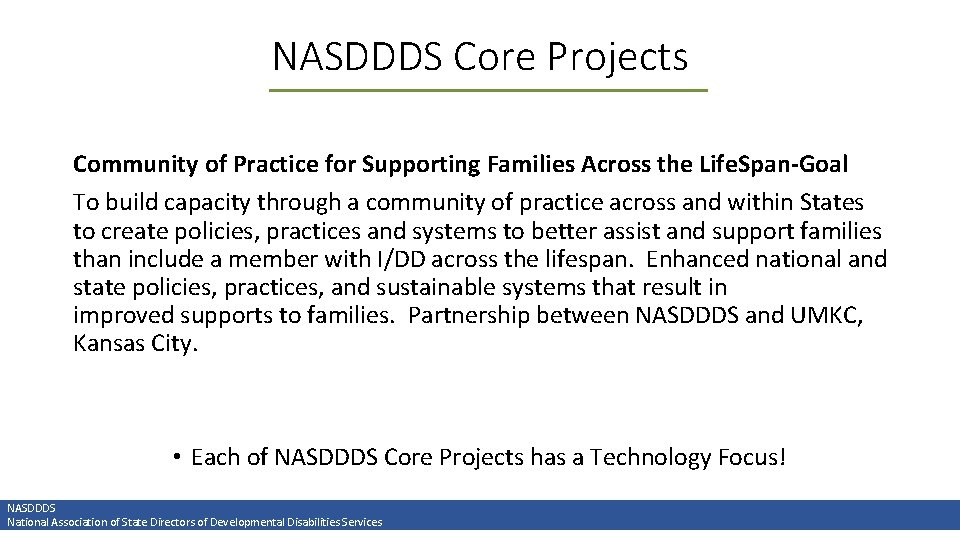 NASDDDS Core Projects Community of Practice for Supporting Families Across the Life. Span-Goal To