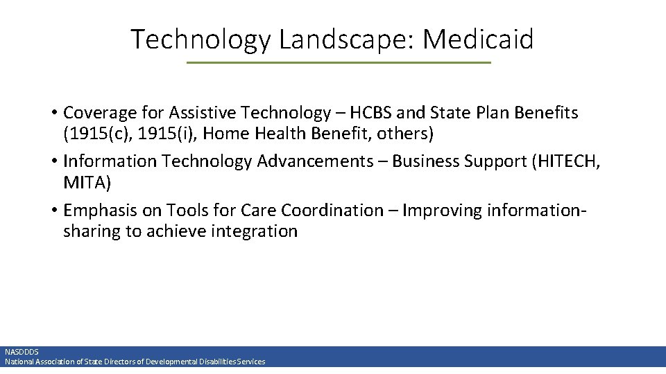 Technology Landscape: Medicaid • Coverage for Assistive Technology – HCBS and State Plan Benefits