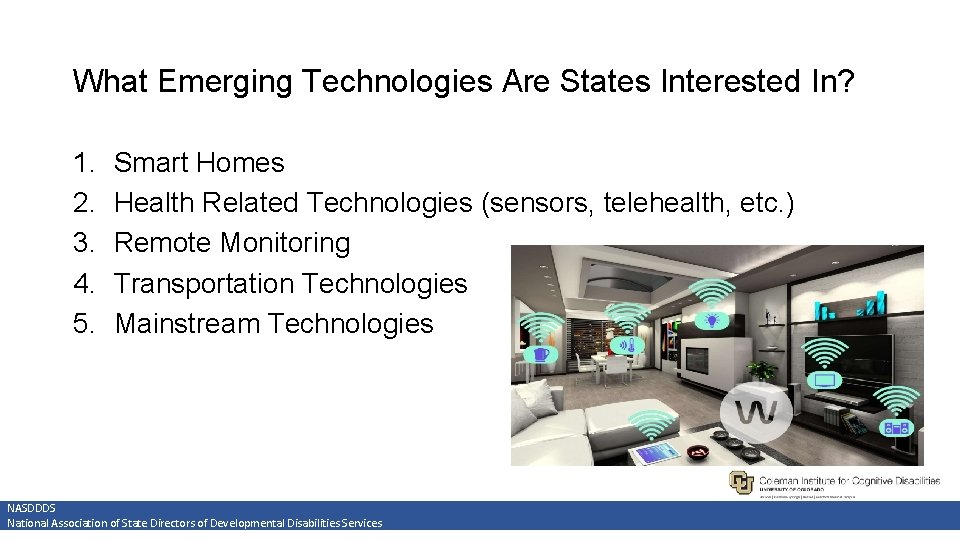 What Emerging Technologies Are States Interested In? 1. 2. 3. 4. 5. Smart Homes