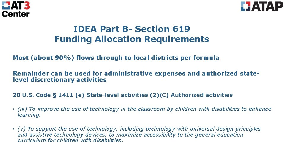 IDEA Part B- Section 619 Funding Allocation Requirements Most (about 90%) flows through to